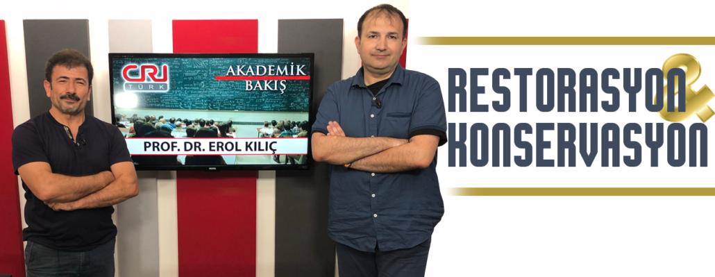 Prof.Dr. Erol Kılıç , Restorasyon & Konservasyon Eğitiminin Önemini Anlattı