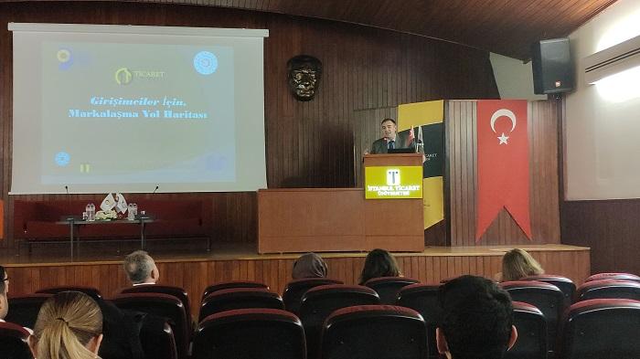 İstanbul Ticaret Üniversitesi – Sektör Temsilcileri Markalaşmayı Anlattı