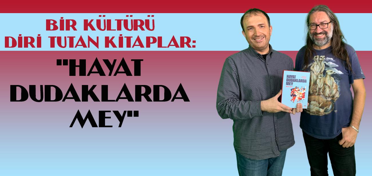"""Murat Meriç """"Hayat Dudaklarda Mey"""" Kitabını Akademik Bakış'a Anlattı"""