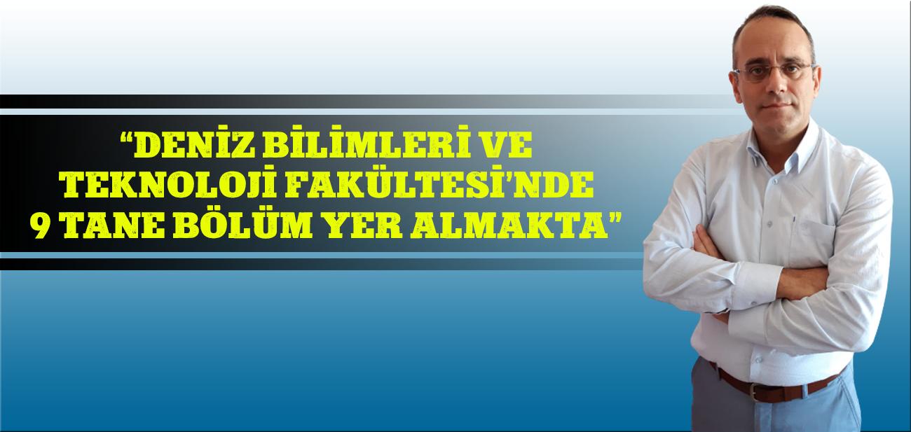 Prof.Dr.Ekrem Şanver Çelik Deniz Bilimleri ve Teknoloji Fakültesinin İş İmkanlarını Anlattı