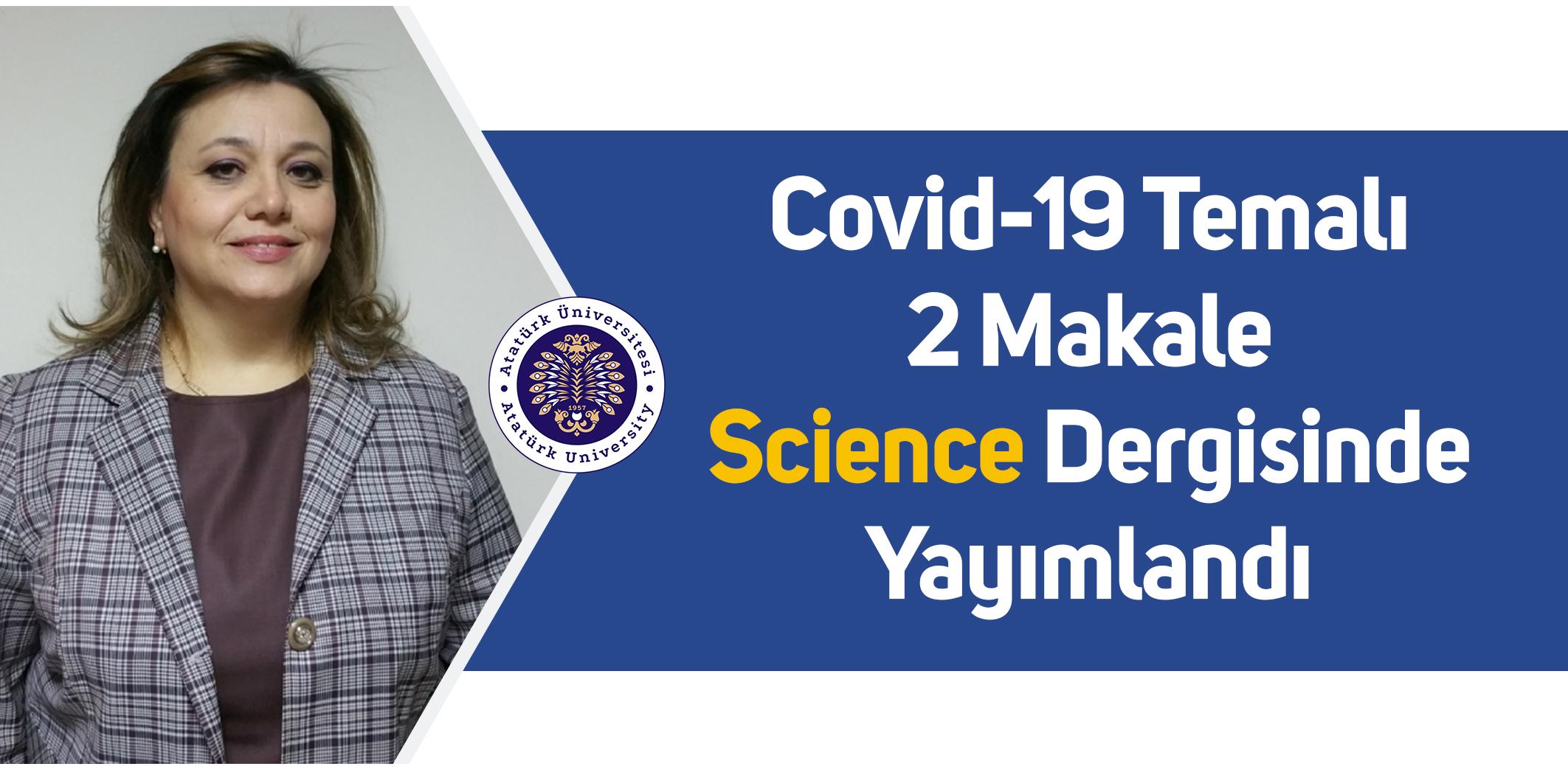 COVİD-19 TEMALI 2 MAKALE SCİENCE DERGİSİNDE YAYIMLANDI