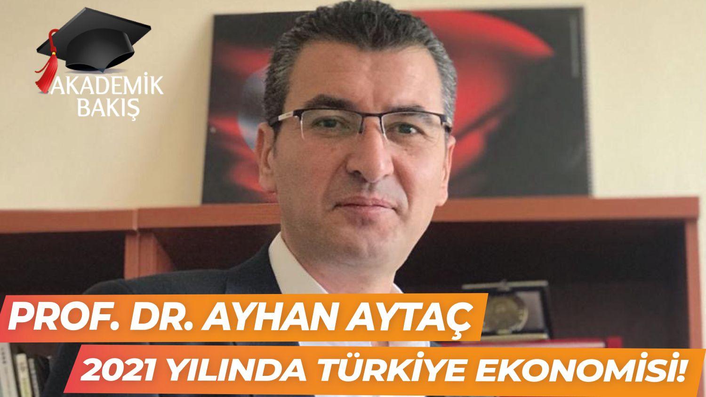 Prof. Dr. Ayhan Aytaç Pandeminin Türk Ekonomisine Etkilerini Anlattı