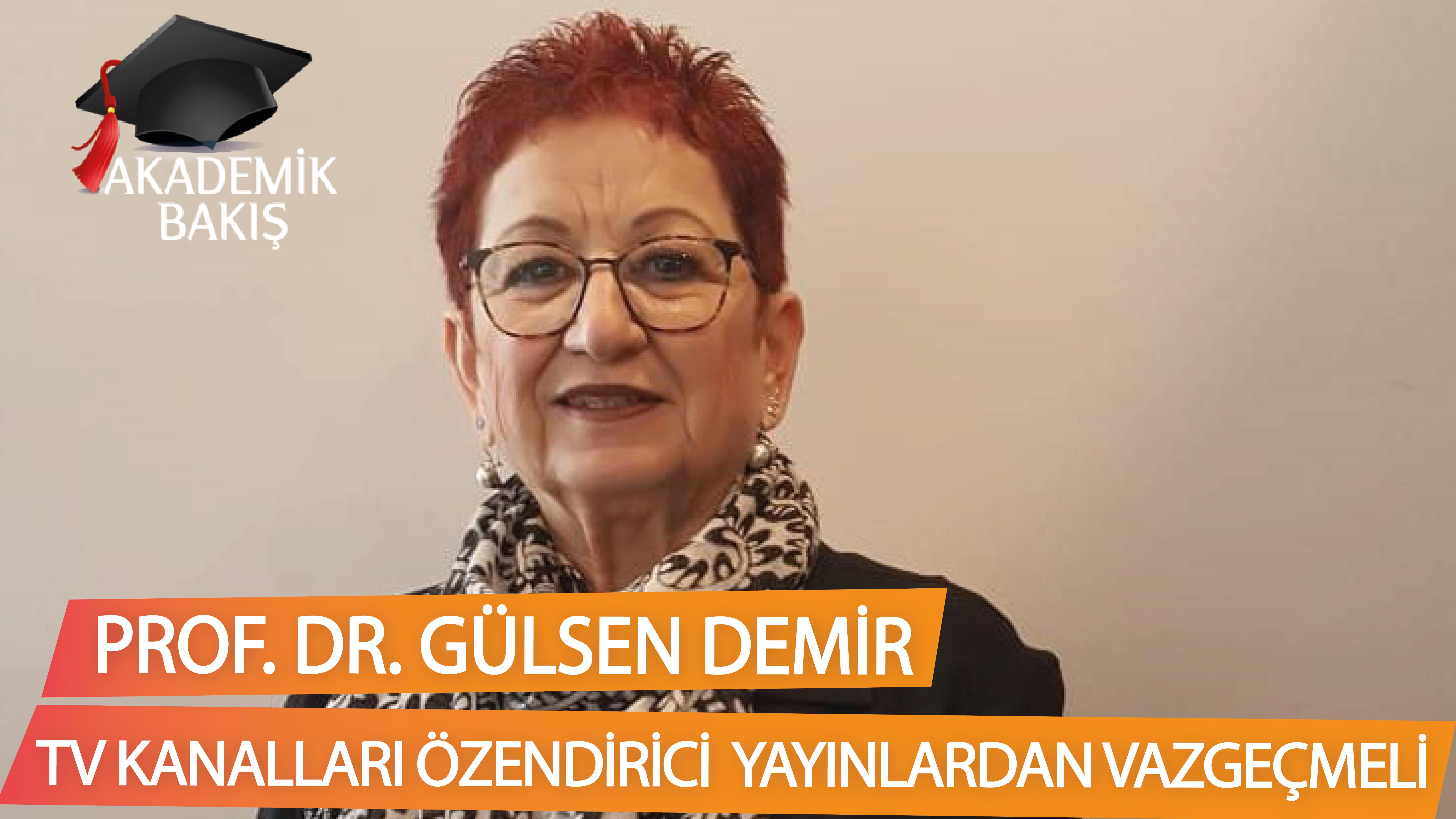 Prof. Dr. Gülsen Demir Akademik Bakış'ta Dizileri Değerlendirdi