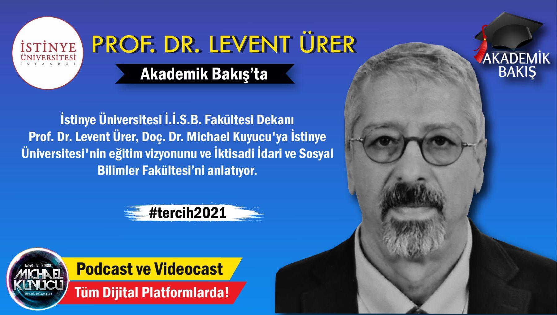 Prof. Dr. Levent Ürer: Girişimci ve Araştırmacı Bir Üniversiteyiz