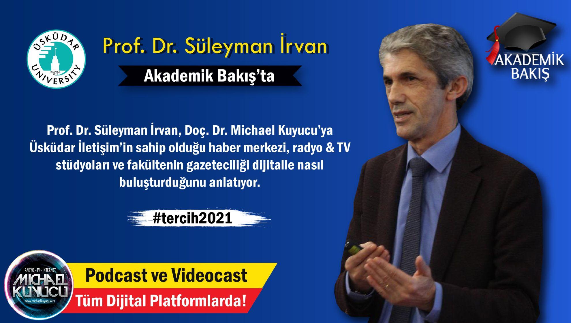 Prof. Dr. Süleyman İrvan: Gazeteciliği İnternet Gazeteciliği ile Birleştiriyoruz